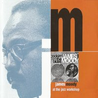 At the Jazz Workshop — James Moody