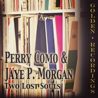 Two Lost Souls — Perry Como, Jaye P. Morgan