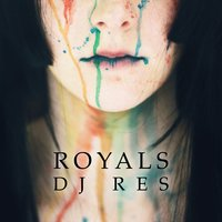 Royals — DJ Res