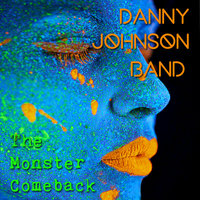 The Monster Comeback — Danny Johnson Band