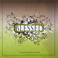Blessed — Champion Baptist College