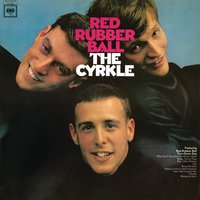 Red Rubber Ball — The Cyrkle