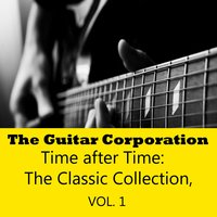 Time After Time: The Classic Collection, Vol. 1 — The Guitar Corporation