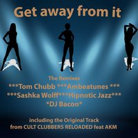 Get Away from It — CCR Cult Clubbers Reloaded