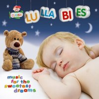Classic Lullabies - Music for the sweetest dreams — сборник