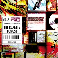The Per Gessle Archives - The Roxette Demos!, Vol. 3 — Per Gessle