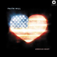 American Heart — Faith Hill