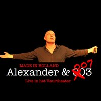 Made in Holland: Live In 't Veurtheater — Alexander & 003