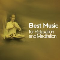 Best Music for Relaxation and Meditation — Best Relaxation Music