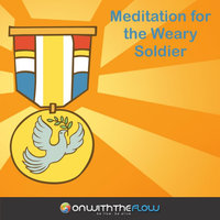 Meditation for the Weary Soldier — Onwiththeflow