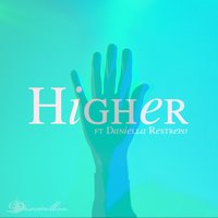 Higher — Doxamillion, Daniella Restrepo