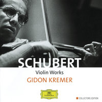 Schubert: Violin Works — Gidon Kremer