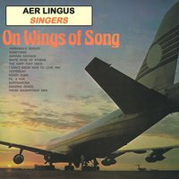 On Wings of Song — The Aer Lingus Singers