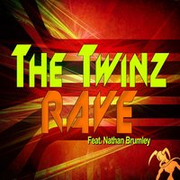 Rave — The Twinz