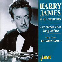 I've Heard That Song Before (The Hits of Harry James) — Harry James & His Orchestra