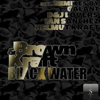 Black Water EP — Brown & Kraft