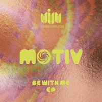 Be With Me EP — Motiv