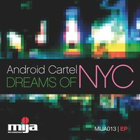 Dreams of NYC — Android Cartel