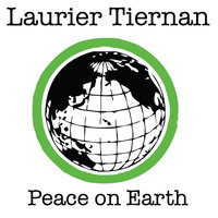 Peace on Earth — Laurier Tiernan