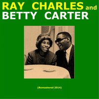 Ray Charles and Betty Carter — Ray Charles, Betty Carter