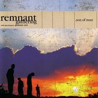 .son of man — Remnant Gathering