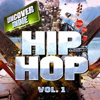 Uncover Indie: Hip-Hop, Vol. 1 (Contemporary Rap from the Streets) — Fitness Beats Playlist