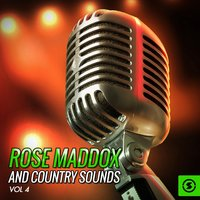 Rose Maddox and Country Sounds, Vol. 4 — Rose Maddox