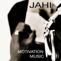 Motivation Music — Jahi