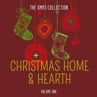 The Xmas Collection: Christmas Home & Hearth, Vol. 1 — сборник