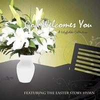 God Welcomes You — Lilyfields