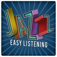 Jazz: Easy Listening — Smooth Jazz Sax Instrumentals, Easy Listening Instrumentals, Easy Listening Instrumentals|Smooth Jazz Sax Instrumentals