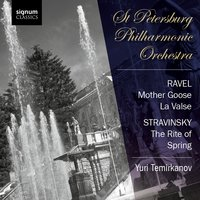 Ravel: Mother Goose, La Valse - Stravinsky: The Rite of Spring — St Petersburg Philharmonic Orchestra