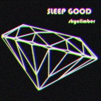 Skyclimber — Sleep Good