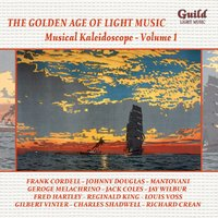 The Golden Age of Light Music: Musical Kaleidoscope - Vol. 1 — Morton Gould, Johnny Douglas, London Promenade Orchestra, Mantovani Orchestra, Gilbert Vinter