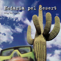 Nedaria pel desert — Mike McCready