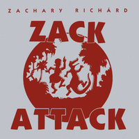 Zack Attack — ZACHARY RICHARD