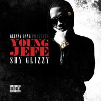 Young Jefe — Shy Glizzy