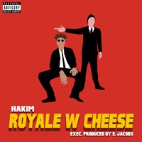 Royale W Cheese — Hakim