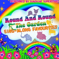 Round And Round The Garden: Sing-Along Favourites — Sunshine Superstars