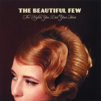 The Nights You Did Your Hair — The Beautiful Few