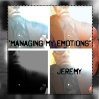 Managing My Emotions — Jeremy Haynes