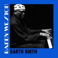 Earth Birth — Randy Weston