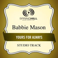 Yours For Always (Studio Track) — Babbie Mason