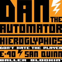 Don't Hate The Player / Baller Blockin' — Dan The Automator