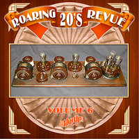 Roaring 20s Revue, Vol. 6 — Duke Ellington, Fletcher Henderson, Isham Jones, Clarence Williams, Ben Bernie