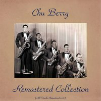 Remastered Collection — Chu Berry, Gene Krupa / Wingy Manone / Lionel Hampton