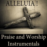 Alleluia! Praise and Worship Instrumentals — Instrumental Christian Songs, Christian Piano Music, Praise and Worship, Simply Instrumental Worship