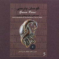 Gosan Parsi-05 (Some Examples Of The Melodious Tale In Iran) — Persian Folk Music Masters