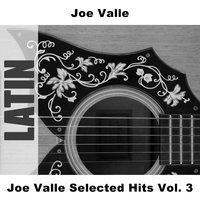 Joe Valle Selected Hits Vol. 3 — Joe Valle