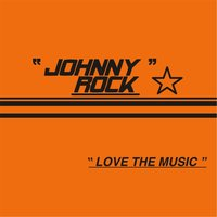 Love the Music — Johnny Rock